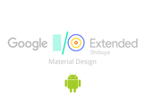 I/O Extended 2018 Shibuya (Material Design Only!!)