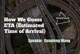 WebHack#35 How We Guess Estimated Time of Arrival