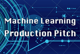 Machine Learning Production Pitch #3