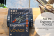 Ask the Engineers in VOYAGE