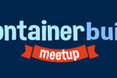 Container Build Meetup #1 (※申込はTECH PLAYから)
