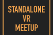 Standalone VR Meetup #02