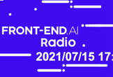 FRONT-END.AI Radio ep.7