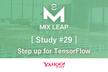 【増枠】Mix Leap Study #29 - Step up for TensorFlow