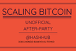 Scaling Bitcoin Unofficial After-party