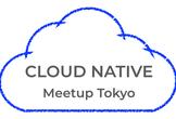 Cloud Native Meetup Tokyo #9特別編 feat.Kaslin Fields