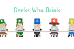 Geeks Who Drink - Because We Can Edition