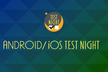 Android/iOS Test Night 番外編
