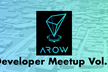 AROW Developer Meetup Vol.2
