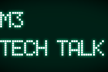 M3 Tech Talk (Aug, 2020)
