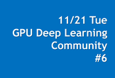 GPU Deep Learning Community #6