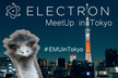 Electron MeetUp in Tokyo