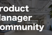 Product Manager Community