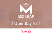 Osaka Mix Leap OpenDay #3 - 富国KokageDAY!