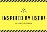 INSPIRED BY USER! 当事者と学ぶアクセシビリティ勉強会