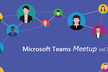 Microsoft Teams Meetup vol.1