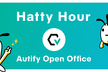 """Autify Open Office """"Hatty Hour"""" #1"""