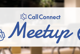 CallConnect Meetup vol.1