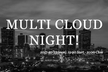 Multi Cloud Night!