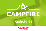 CAMPFIRE Android #1