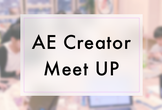 AE Creator meet up