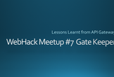 WebHack Meetup #7 Gate Keeper: API Gateway