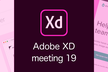 Adobe XD meeting 19