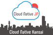 Cloud Native Kansai #02