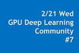 GPU Deep Learning Community #7