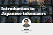WebHack#40 Introduction to Japanese tokenizers