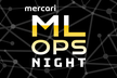 Mercari ML Ops Night Vol.1