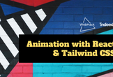WebHack#26 x Indeed: Animation w React & Tailwind