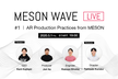 MESON WAVE LIVE #1