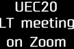 UEC20 LT会 2nd on Zoom