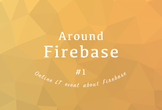 Around Firebase #1