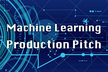 Machine Learning Production Pitch #6
