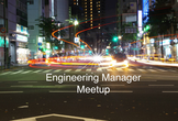 Engineering Manager Meetup #2