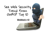 WebHack#12 See Web Security Trend from OWASP Top10