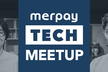 Merpay Tech Meetup #4