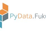 PyData.Fukui  #8 Python基礎学習 & AI with 金沢人工知能勉強会さん