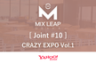 【振替開催】Osaka Mix Leap Joint #10 - CRAZY EXPO Vol.1