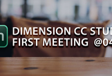 DIMENSION CC STUDIO FIRST MEETING