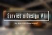 Service x Design #1 企業の中でしかできないデザインとは