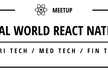 Real World React Native in Agri/Med/Fin Tech