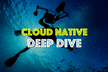 Cloud Native Deep Dive #5: 教育