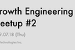 Growth Engineering Meetup #2