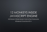 WebHack Meetup #6 12 Monkeys Inside JS Engine
