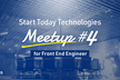 Start Today Technologies Meetup #4