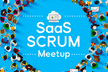 SaaS Scrum Meetup #4