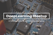 Deep Learning Meetup